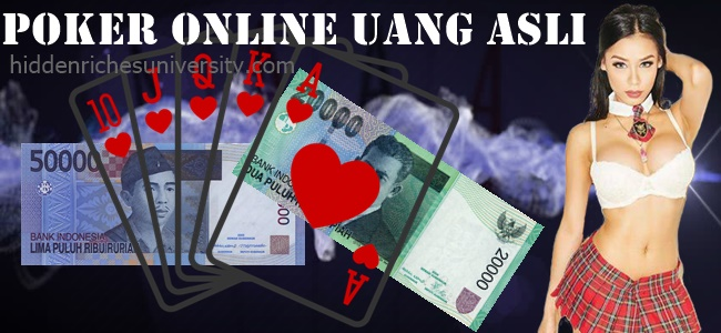 Poker Online Uang Asli Cara Memilihnya